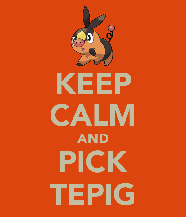KEEP CALM AND PICK TEPIG Poster