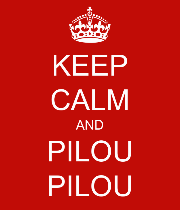 http://sd.keepcalm-o-matic.co.uk/i/keep-calm-and-pilou-pilou-2.png