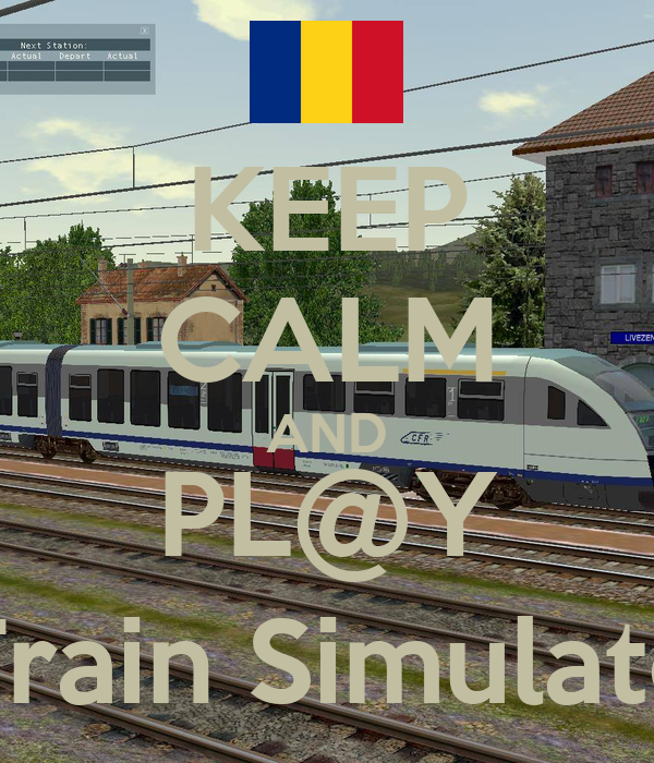 KEEP CALM AND PL@Y Microsoft Train Simulator Romania