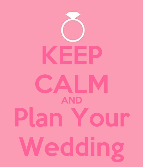 keep calm and plan your wedding