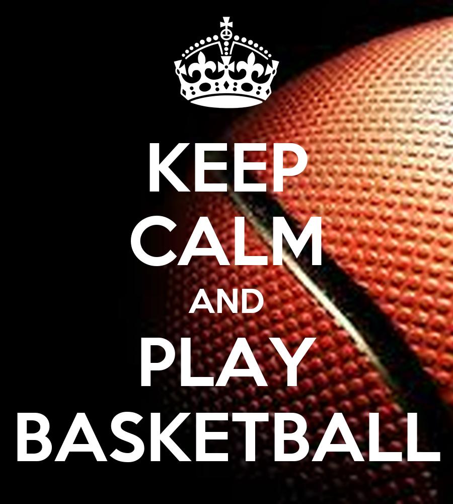 Basketball Championship Quotes: KEEP CALM AND PLAY BASKETBALL Poster