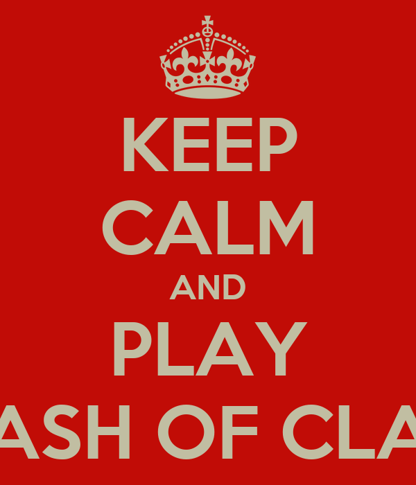 Keep Calm Play Clash of Clans