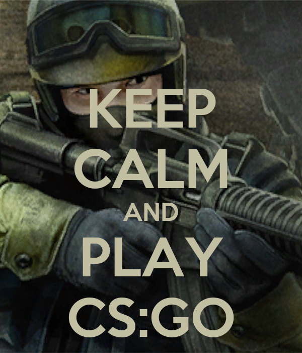 keep calm and play cs go poster henry keep calm o matic. Black Bedroom Furniture Sets. Home Design Ideas