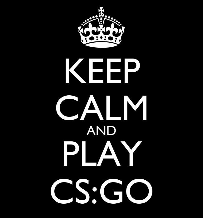 keep calm and play cs go poster zm keep calm o matic. Black Bedroom Furniture Sets. Home Design Ideas