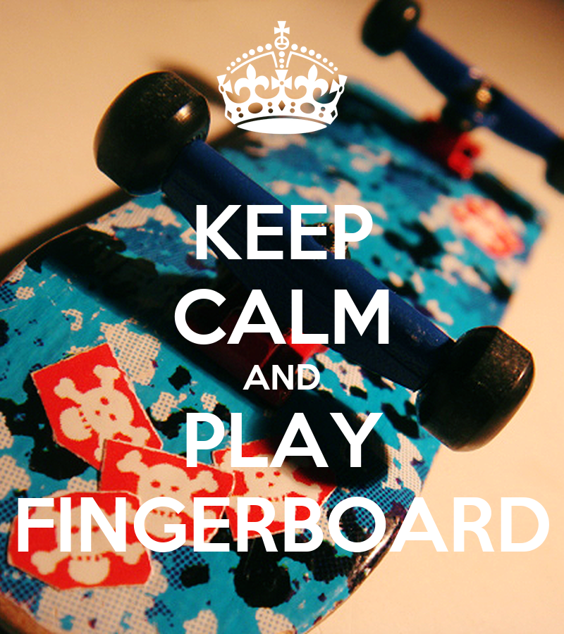Keep calm and play fingerboard poster irfanshah keep calm o matic voltagebd Choice Image