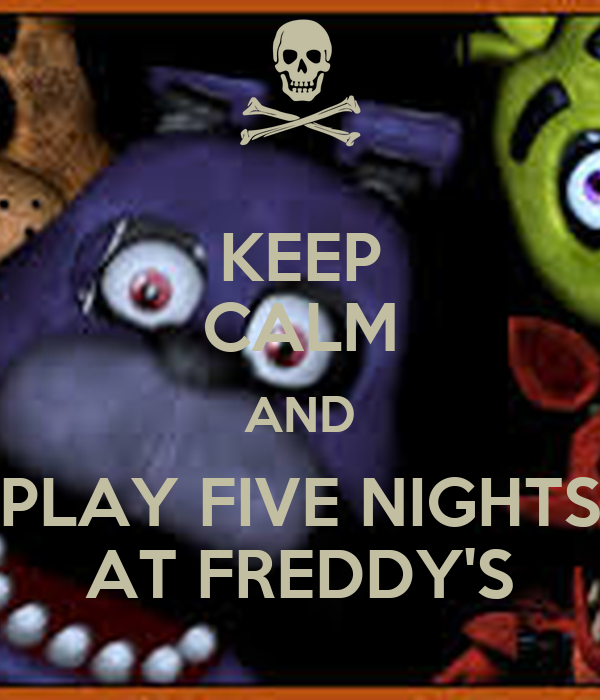 Keep calm and play five nights at freddy s poster