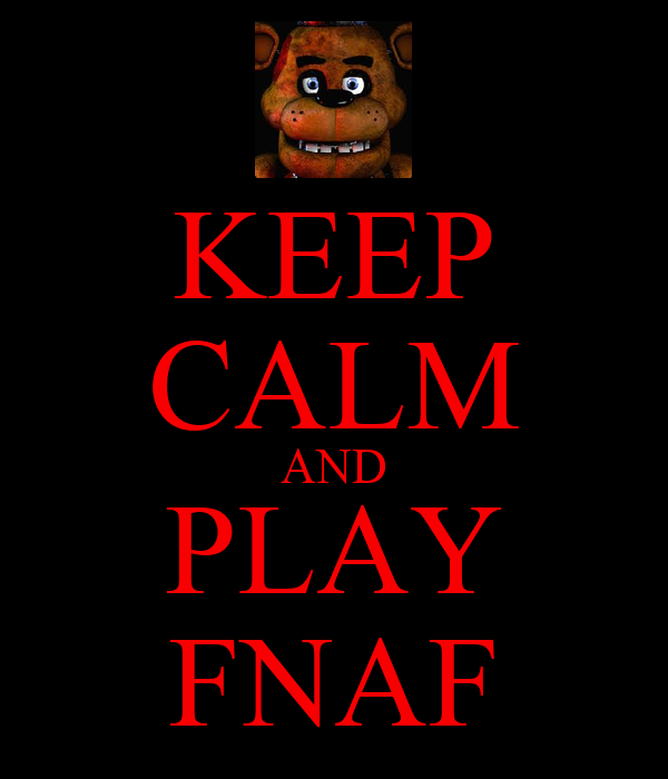 Keep calm and play fnaf 2 png click for details play fnaf 2 youtube