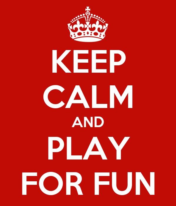 play for fun