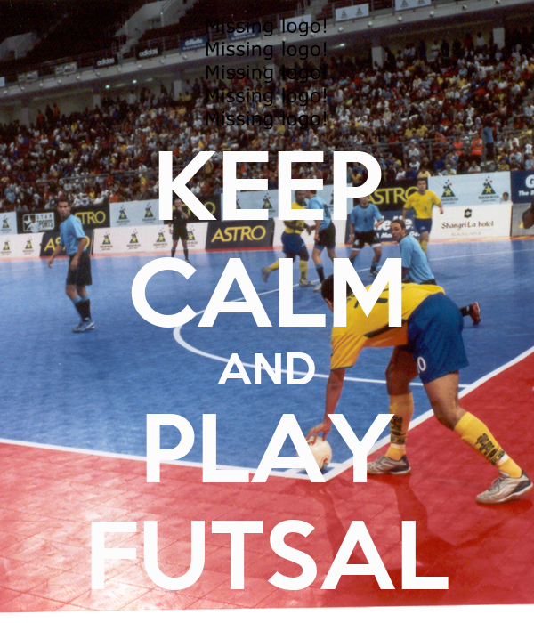 keep calm and play futsal