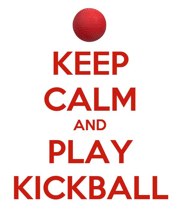 KEEP CALM AND PLAY KICKBALL Poster   sydney   Keep Calm-o-Matic