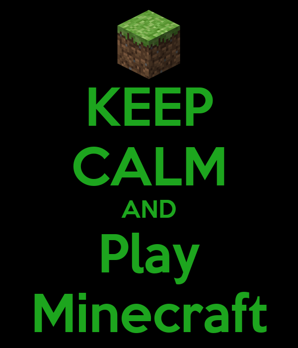 [Immagine: keep-calm-and-play-minecraft-210.png]