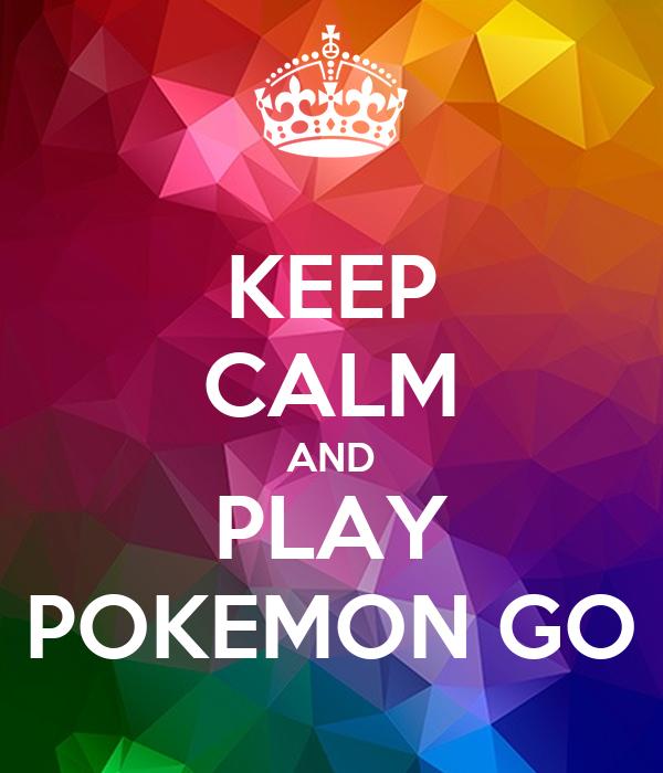 keep calm and play pokemon go poster uete keep calm o. Black Bedroom Furniture Sets. Home Design Ideas