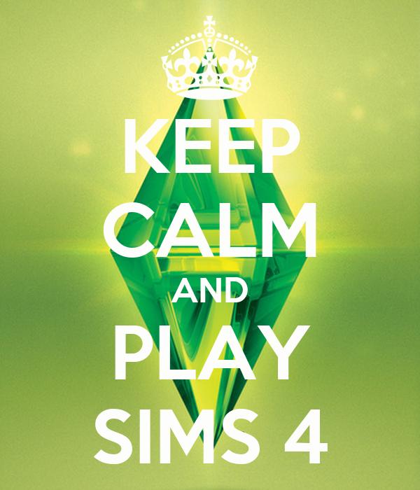 Keep Calm And Play Sims 4 7