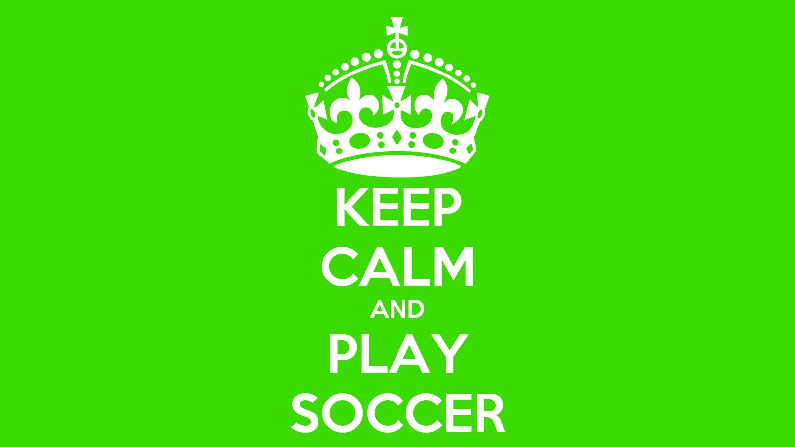 KEEP CALM AND PLAY SOCCER Poster | vdy | Keep Calm-o-Matic