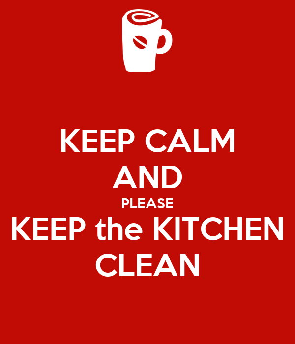 Keep calm and please keep the kitchen clean poster eis for How to keep the kitchen clean