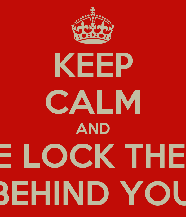 Keep Calm And Please Lock The Door Behind You Poster