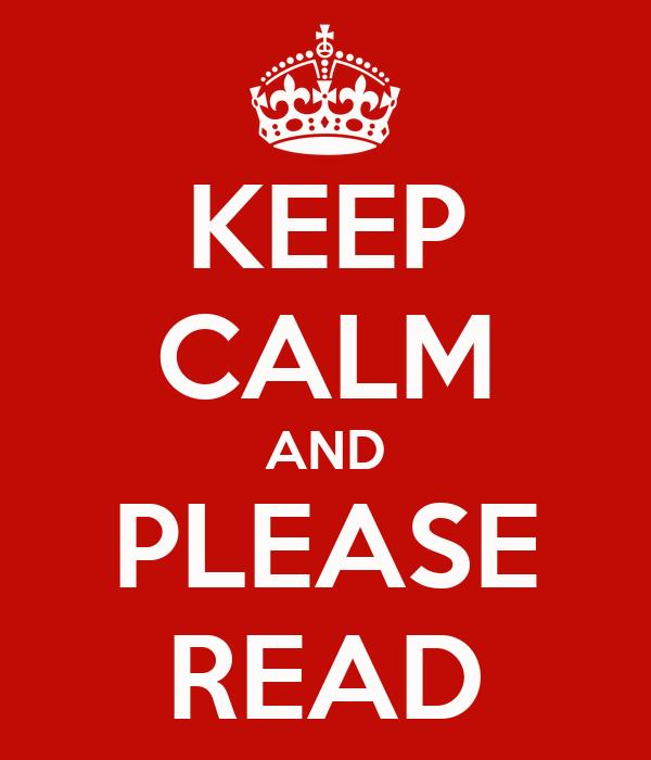 KEEP CALM AND PLEASE READ Poster | Palease read | Keep Calm-o-Matic