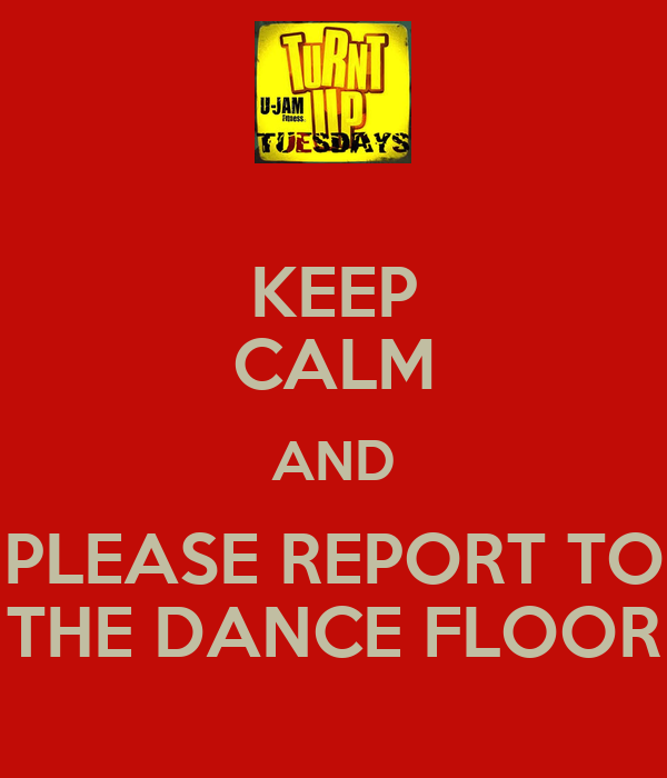 Keep calm and please report to the dance floor keep calm for 1 2 3 4 get on the dance floor ringtone