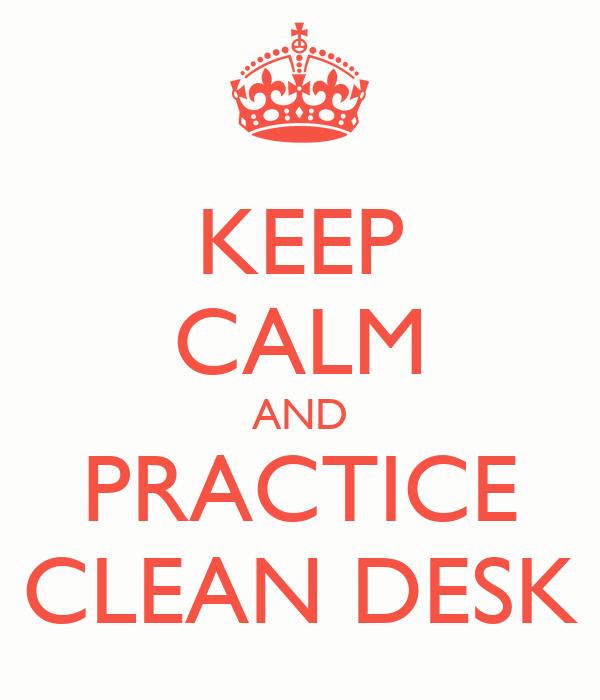 Keep Calm And Practice Clean Desk Poster Tirolesa Keep