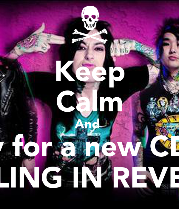 Keep Calm And Pray For A New CD Of FALLING IN REVERSE