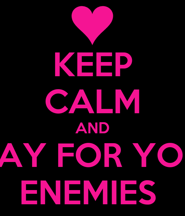 keep calm and pray for your enemies poster dee keep calm o matic