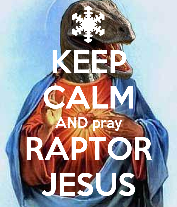 keep-calm-and-pray-raptor-jesus.png