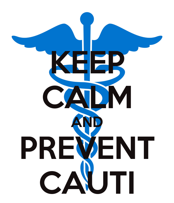 keep calm and prevent cauti poster laura burleson keep