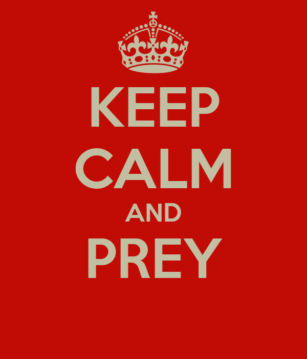 keep-calm-and-prey.png