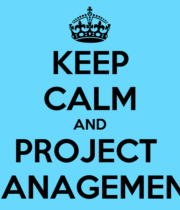 Keep calm and project management poster anna keep calm - Project management barcelona ...