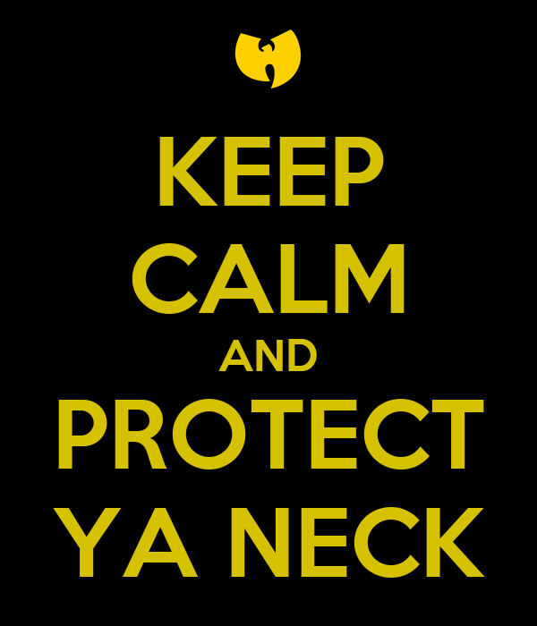 keep-calm-and-protect-ya-neck-12.png