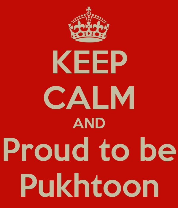 KEEP CALM AND Proud to be Pukhtoon Poster | bilal | Keep