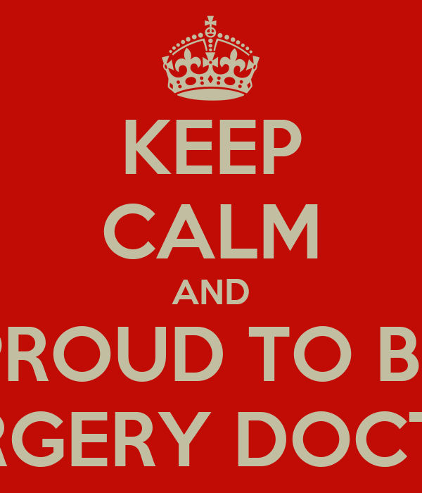 keep calm and proud to be surgery doctor poster keep calm o matic