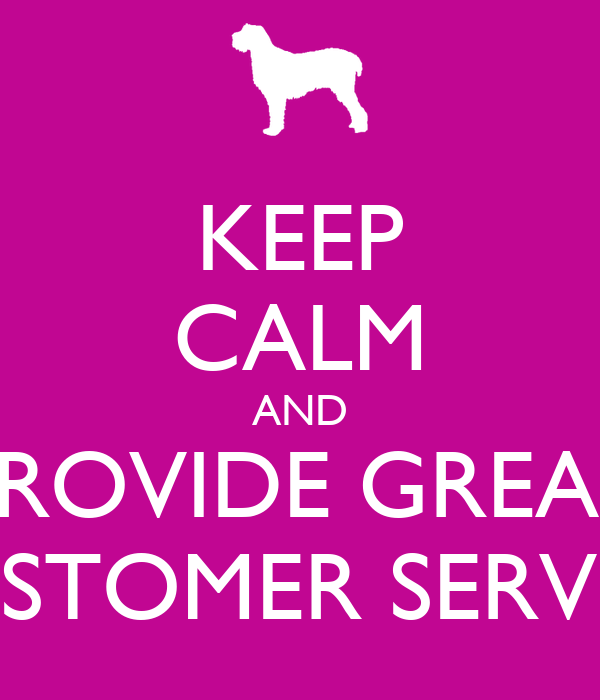 KEEP CALM AND PROVIDE GREAT CUSTOMER SERVICE Poster