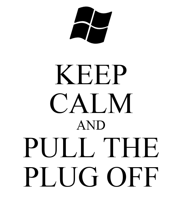 keep-calm-and-pull-the-plug-off.png