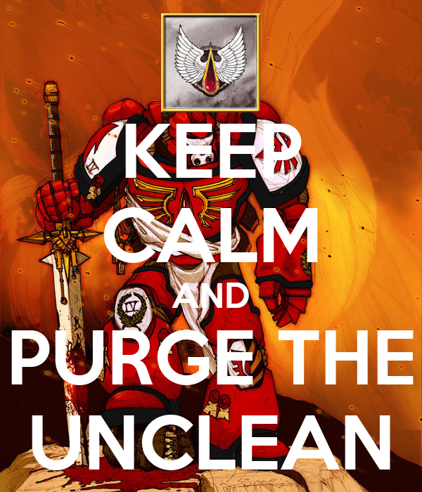 keep-calm-and-purge-the-unclean-4.png