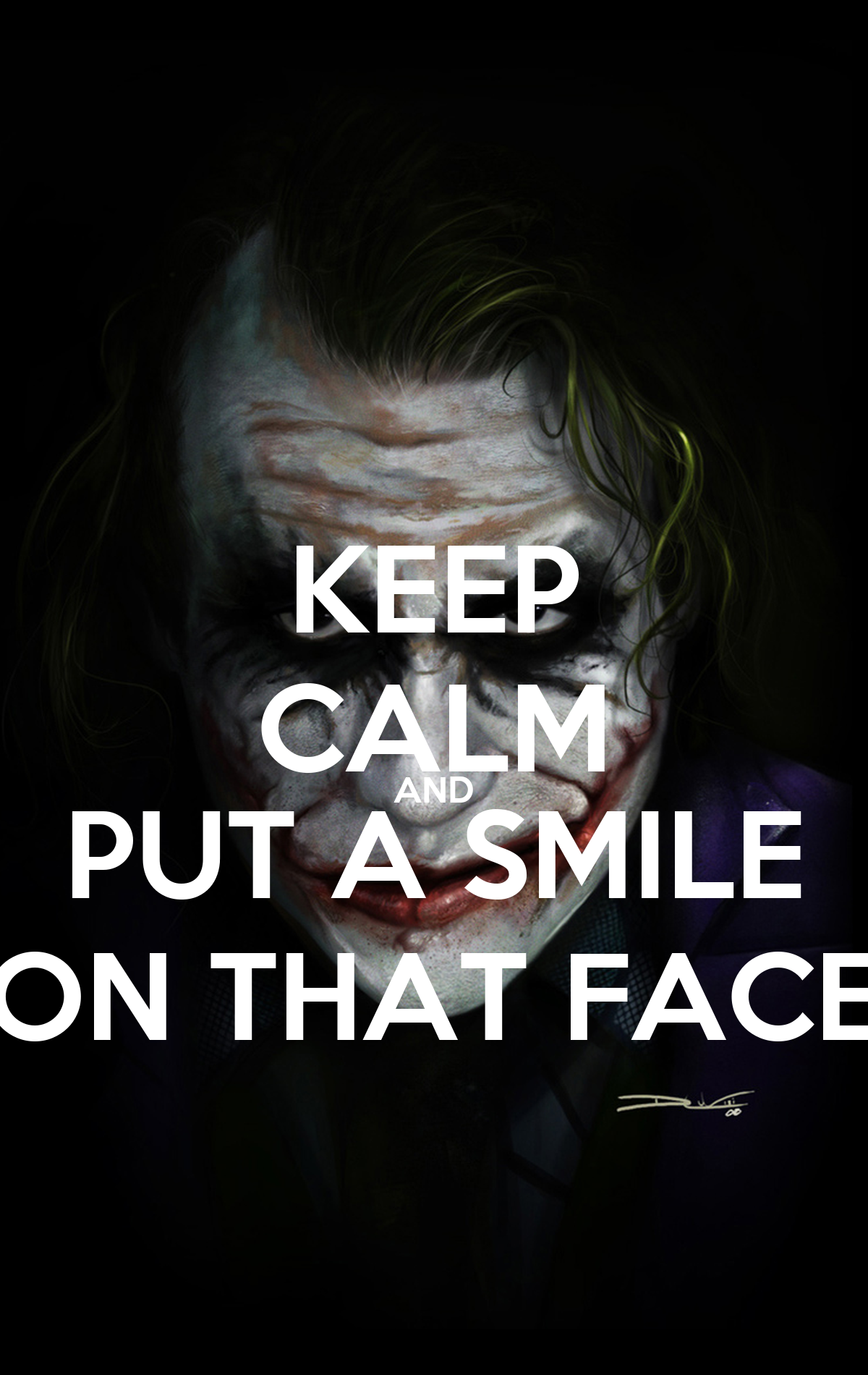 KEEP CALM AND PUT A SMILE ON THAT FACE Poster | JHONNY