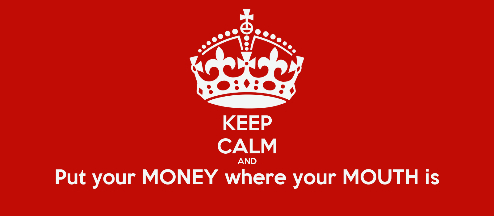 Put Your Money Where Your Mouth Is Video 71