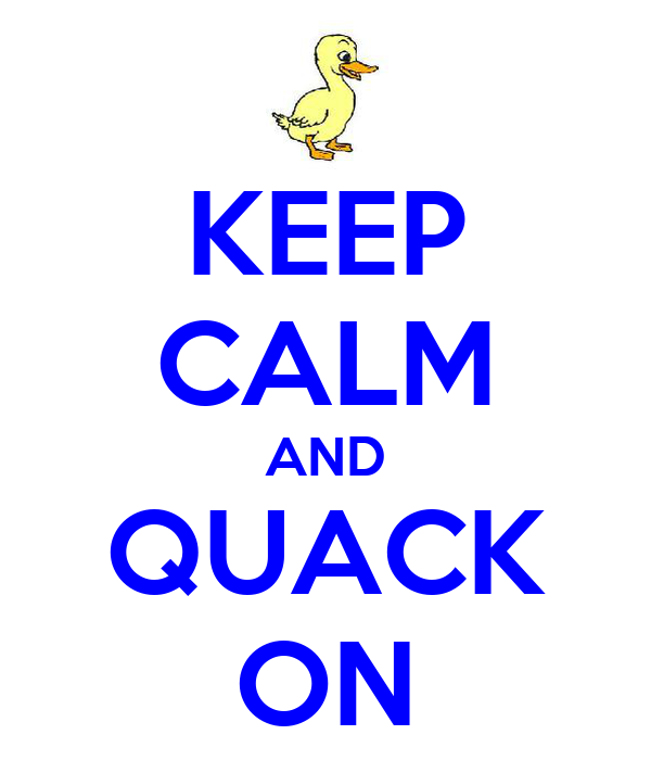 keep-calm-and-quack-on-7.png