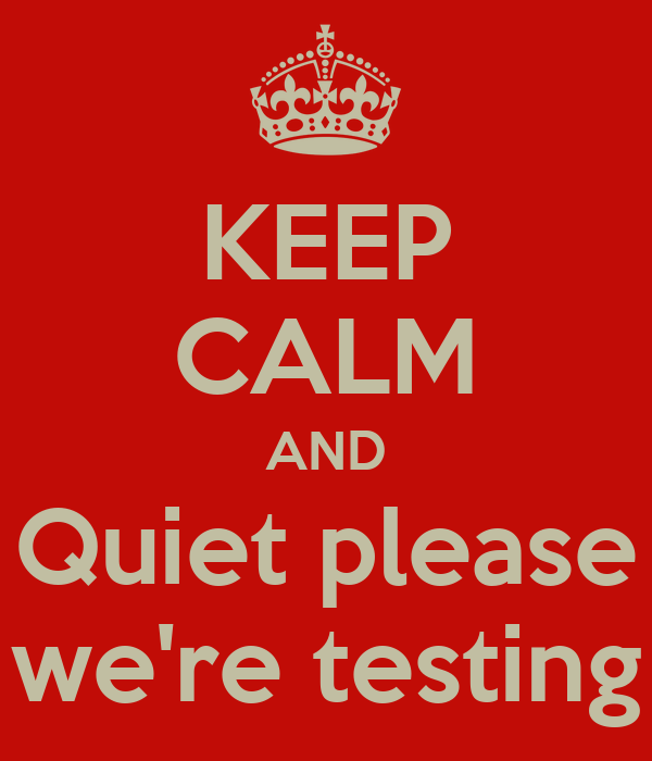 Quiet Please Testing In Progress Sign Picture pictureQuiet Please Testing Sign