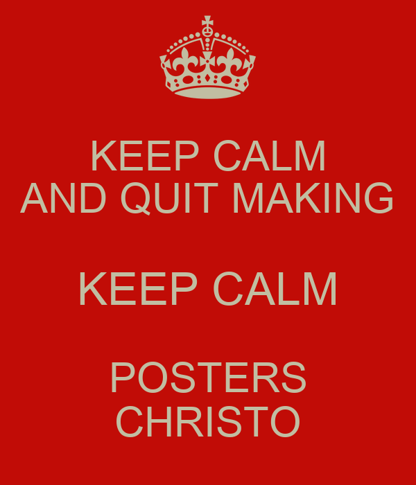make keep calm posters 1403 best creative keep calm posters images