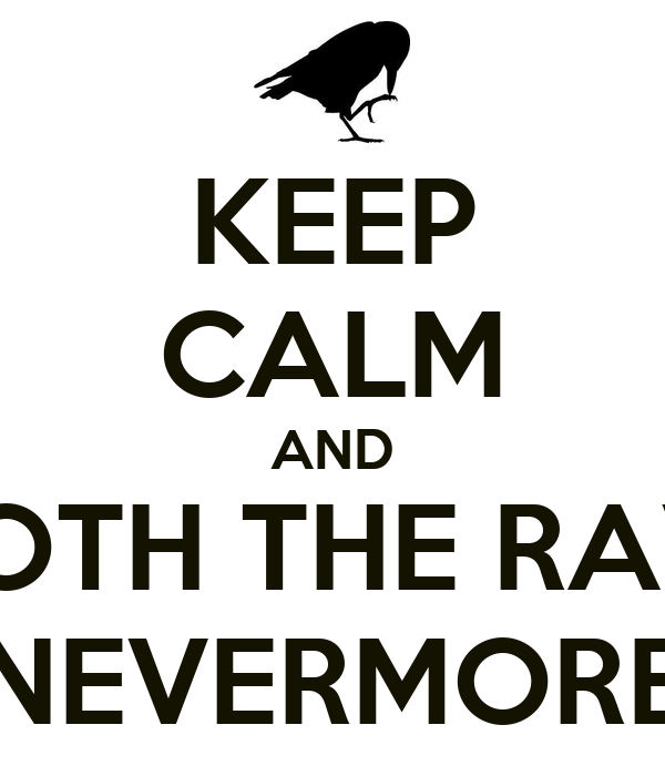 KEEP CALM AND QUOTH THE RAVEN NEVERMORE Poster  Lorena