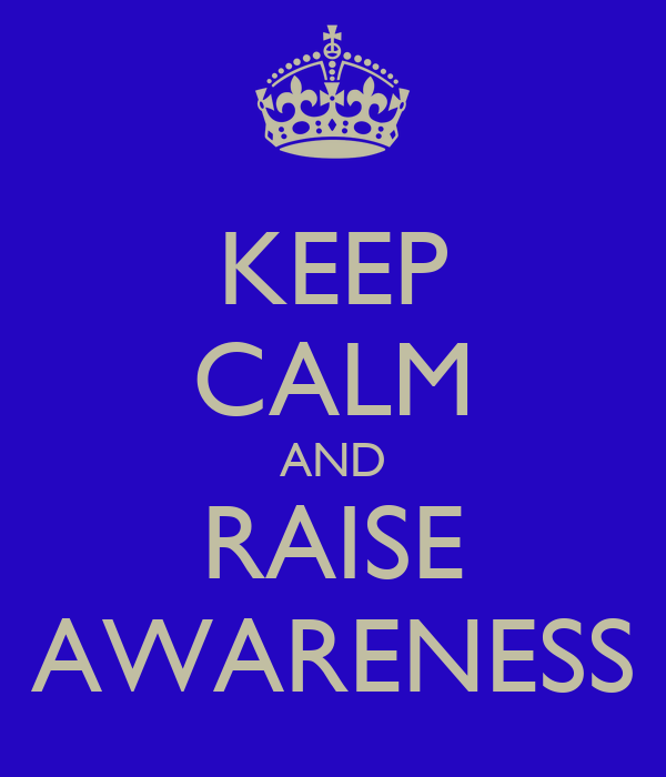 Keep Calm And Raise Awareness Keep Calm And Carry On