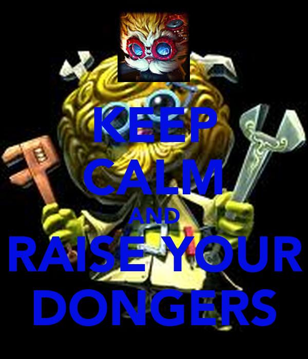 your face Raise dongers