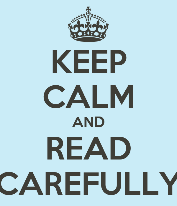 Image result for keep calm and read carefully