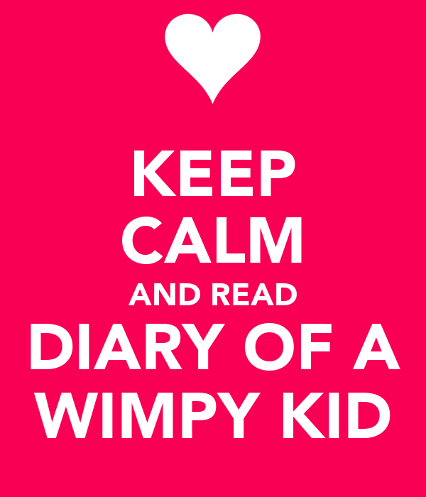 KEEP CALM AND READ DIARY OF A WIMPY KID Poster CAROL Keep Calm o