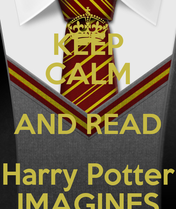 keep calm and read harry potter imagines keep calm and