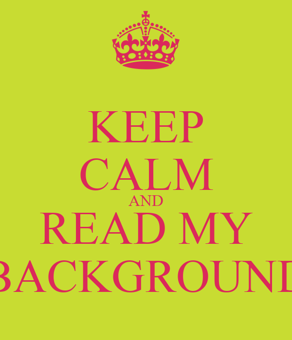 keep calm and read my background keep calm and carry on