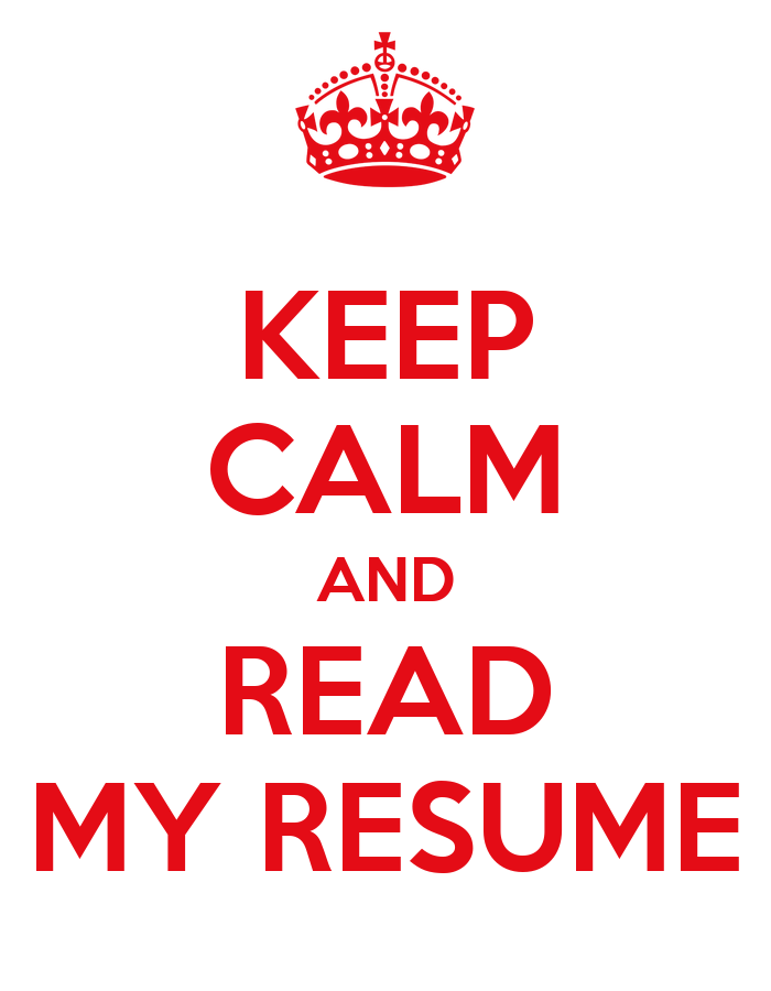keep calm and read my resume keep calm and carry on