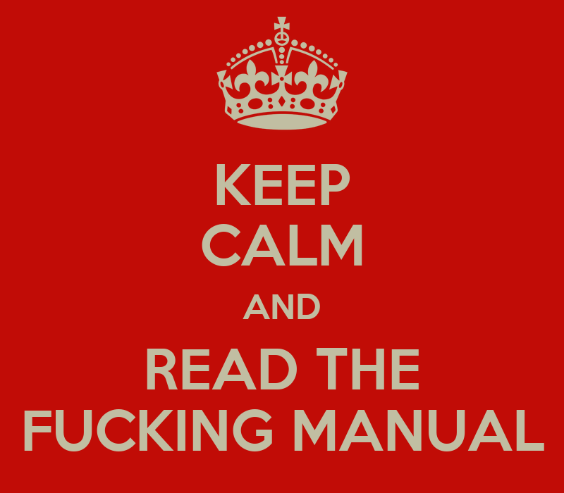 [Immagine: keep-calm-and-read-the-fucking-manual-3.png]