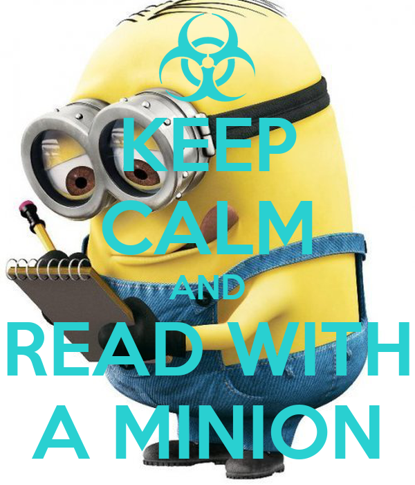 KEEP CALM AND READ WITH A MINION - KEEP CALM AND CARRY ON Image